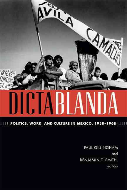Dictablanda By Gillingham, Paul (EDT)/ Smith, Benjamin T. (EDT)